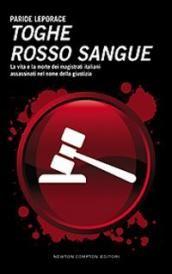 Prezzi e Sconti: #Toghe rosso sangue. la vita e la morte dei  ad Euro 5.80 in #Newton compton #Libri economici e doccasione
