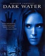 Dark Water (2005). Starring: Jennifer Connelly, Shelley DuVall, Ariel Gade, Tim Roth, John C. Reilly, Camryn Manheim, Pete Postlethwaite, Dougray Scott and Perla Haney-Jardine