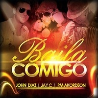 JOHN DIAZ & JAY C  FEAT PM AKORDEON - BAILA COMIGO (Preview) by JohnDiaz on SoundCloud