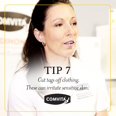 Eczema Management Tip 7  - Triggers.  Cut tags off clothing.  These can irritate sensitive skin. http://www.comvita.co.nz/ingredients/medihoney-landing.html