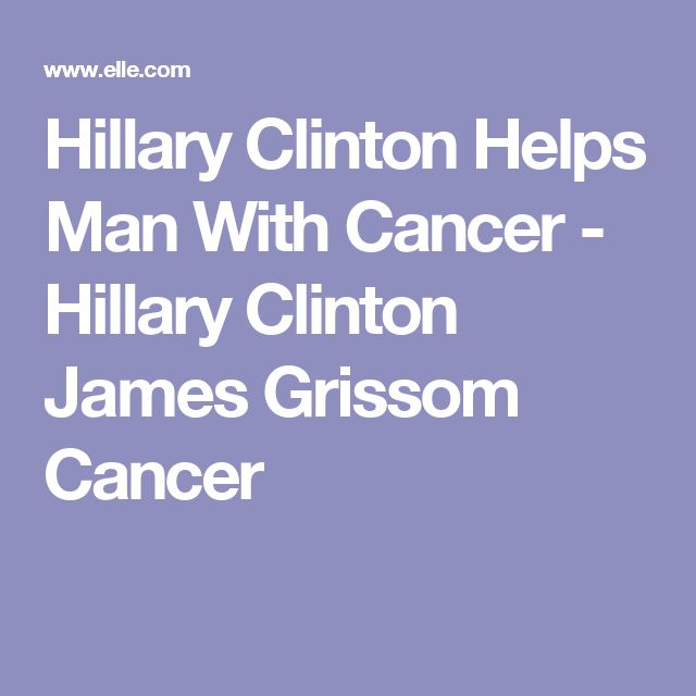 Hillary Clinton Helps Man With Cancer - Hillary Clinton James Grissom Cancer