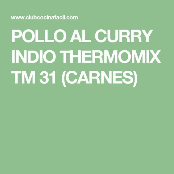 POLLO AL CURRY INDIO THERMOMIX TM 31 (CARNES)