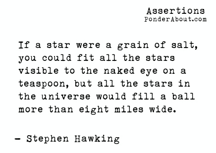 Stephen Hawking quote about stars star quote grain of salt teaspoob naked eye ball eight miles