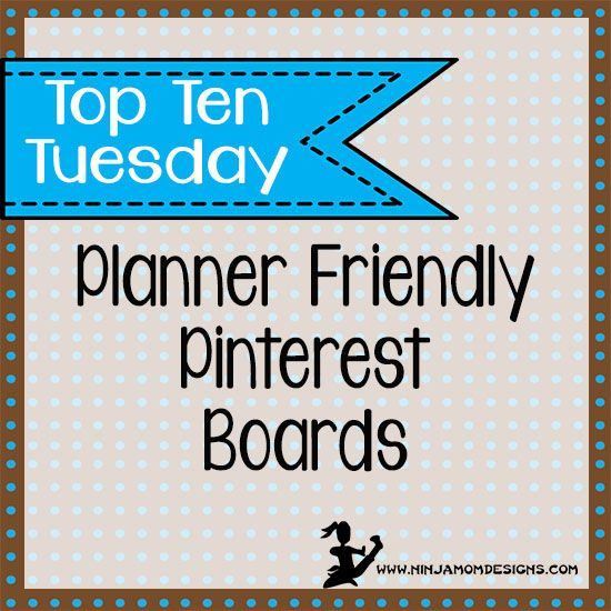 Top Ten Tuesday- Planner Friendly Pinterest Boards