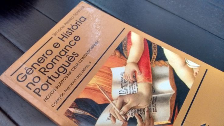 """""""Gênero e História no Romance Português"""" novos sujeitos na cena contemporânea por Simone Schmidt"""