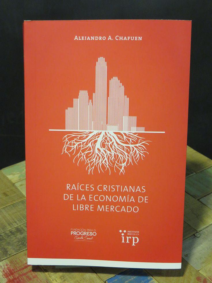 Chafuen, Alejandro (2013). Las raíces cristianas de la economía de libre mercado.  Santiago: Fundación Para el Progreso e Instituto Res Publica, 360 páginas. ISBN: 978-956-9225-05-5.