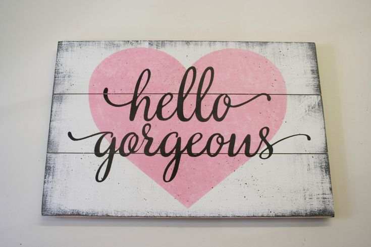 Hello Gorgeous Girls Nursery Wood Sign Above Crib Sign Shabby Chic Nursery Wall Art Home Decor Rustic Wood Sign Handpainted Handmade by RusticlyInspired on Etsy https://www.etsy.com/listing/269165297/hello-gorgeous-girls-nursery-wood-sign