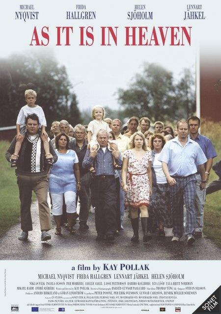 As It Is In Heaven (film) - June 2007. Met Lisa, Vik en Deb gezien op Dranouter. Midden in de nacht  We waren alle vier verdwaasd. Lisa  (toen 12) bleef zeggen: 'de mooiste film die ik ooit gezien heb'. Al zei ze dat in die tijd bij iedere film.