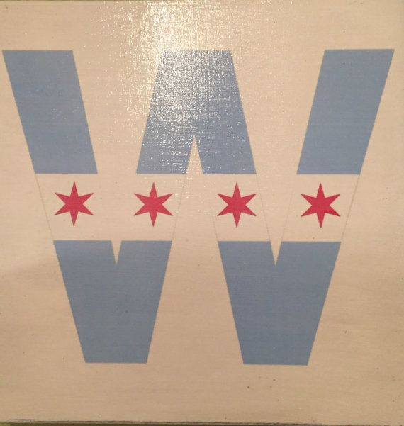 Chicago Cubs W Flag Wood Sign 4x6 or 8x10 by BlackAngelChicago