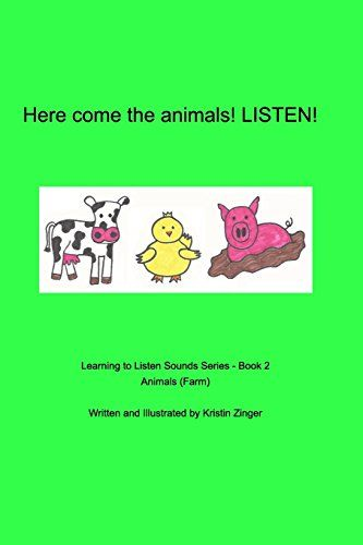 Here come the animals. Listen! by Kristin Zinger