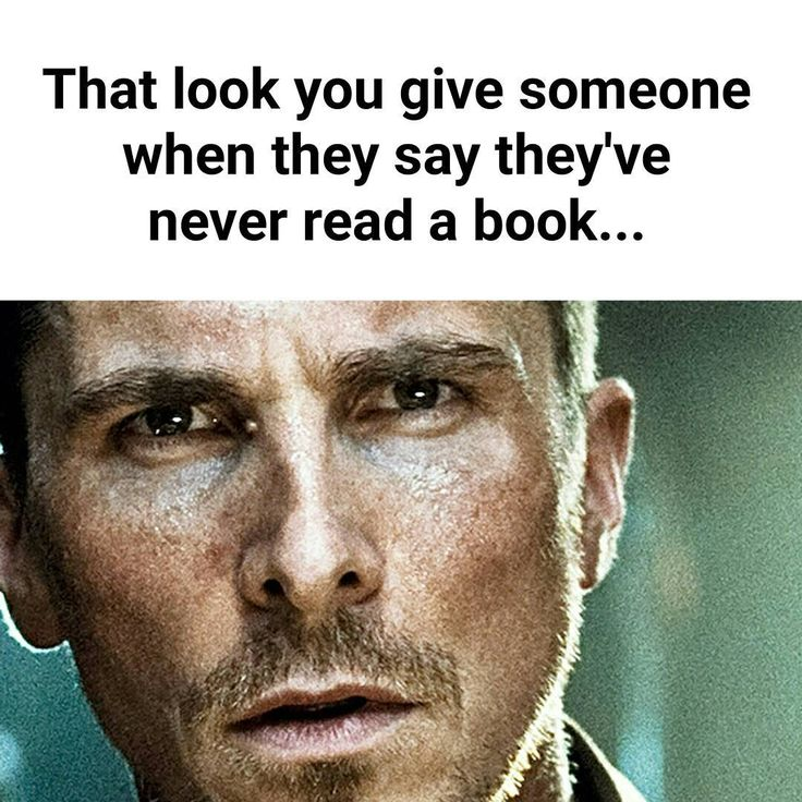 You've never read a book?