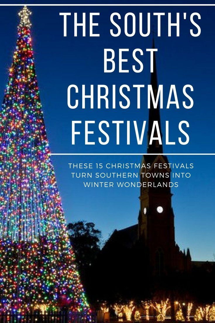 Best Southern Towns To Visit At Christmas 2020 The South's Best Christmas Festivals in 2020 | Best christmas
