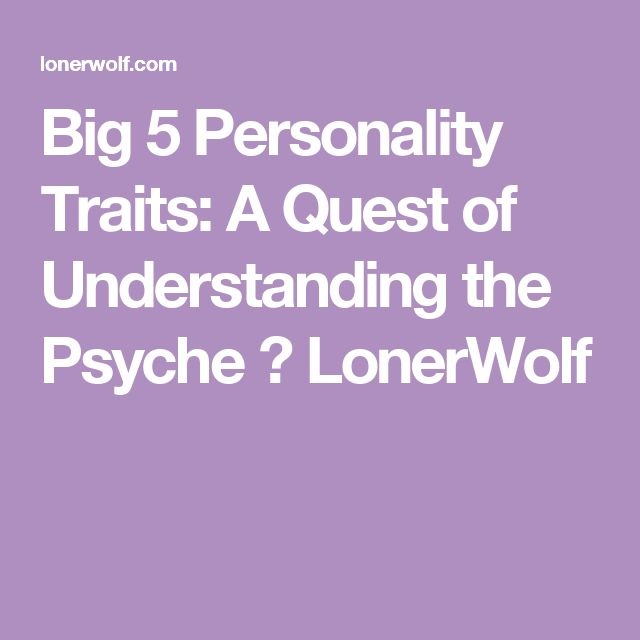 Big 5 Personality Traits: A Quest of Understanding the Psyche ⋆ LonerWolf