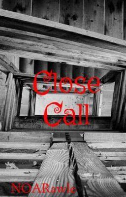 Close Call - Chapter 10 #wattpad #teen-fiction