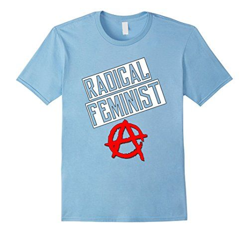 Men's Radical Feminist Shirt 2XL Baby Blue Dee Cee Tees https://www.amazon.com/dp/B01N0DHNR2/ref=cm_sw_r_pi_dp_x_D.NkybWPX54E9