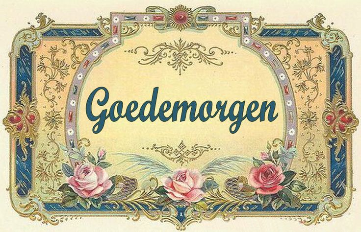 Good Morning Vintage Photos : Best goedemorgen fijne dag good morning vintage