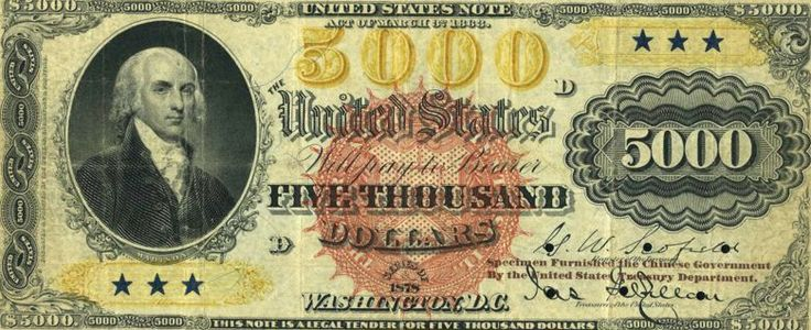 u.s. five thousand dollar bill | the fourth US president James Madison on the obverse, the $5,000 bill ...