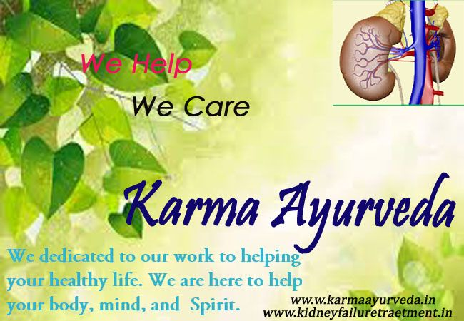Ayurvedic Kidney Treatment in India Karma Ayurveda is the most trusted Ayurveda pharmaceutical hospital that has created a family of healed and recovered patients all over the country. Karma Ayurveda is working successfully by 5th generations of Dhawan family, and currently working under the guidance of Dr. Puneet Dhawan.