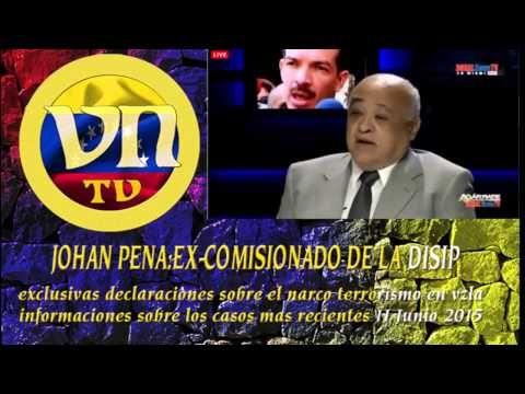 JOHAN PENA EX-COMISARIO informaciones recientes del regimen narcoterrori...
