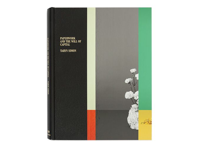 Taryn Simon: Paperwork and the Will of Capital Book. $100 @ Gagosian SHOP