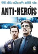 'Anti-Heróis' é um thriller policial sobre Jonathan White, um jovem policial designado para proteger o bairro onde ele foi criado. Ele trabalha duro todos os dias para se manter a linha e dar um futuro decente para mulher e a filha. Mas um segredo do passado está prestes a ser revelado e desencadeará uma série de eventos que transformarão a vida dele