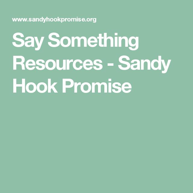 Say Something Resources - Sandy Hook Promise