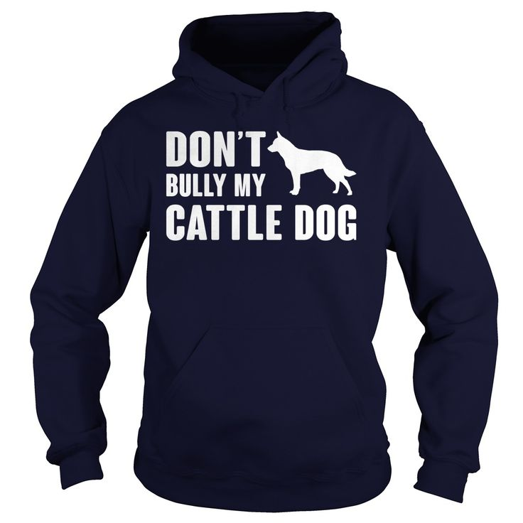 Dont bully my Cattle Dog
