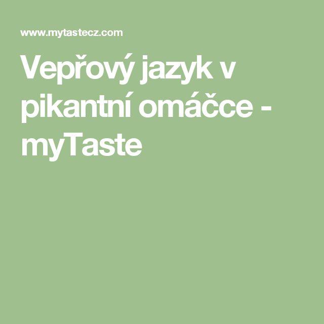 Vepřový jazyk v pikantní omáčce - myTaste