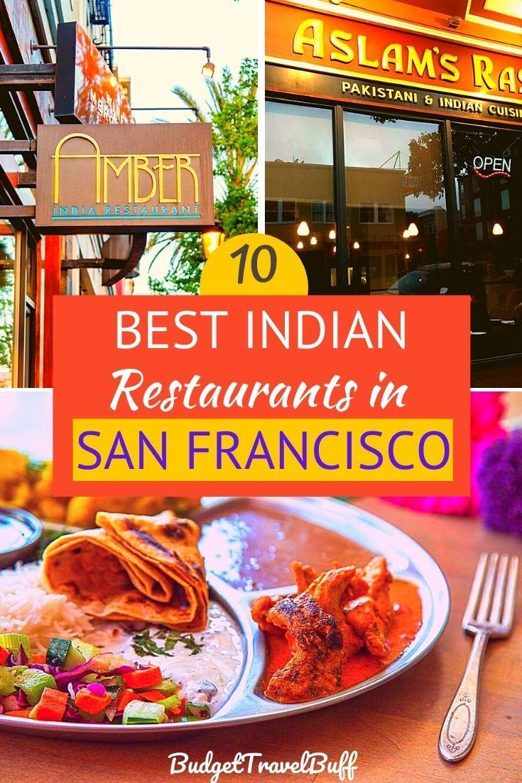 10 Best Indian Restaurants In San Francisco Budgettravelbuff In 2020 San Francisco Restaurants Foodie Travel Travel Food