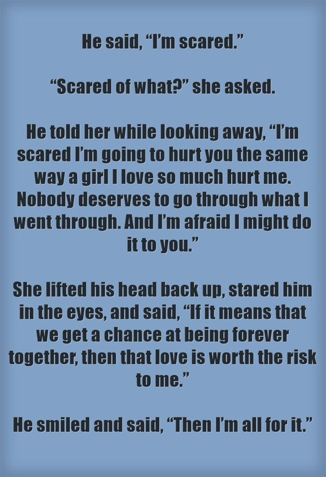 "He said, ""I'm scared "" ""Scared of what?"" she asked  He told"