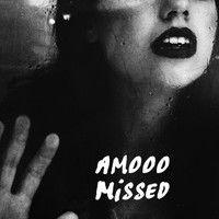 AMOOO: Missed (on SoundCloud)