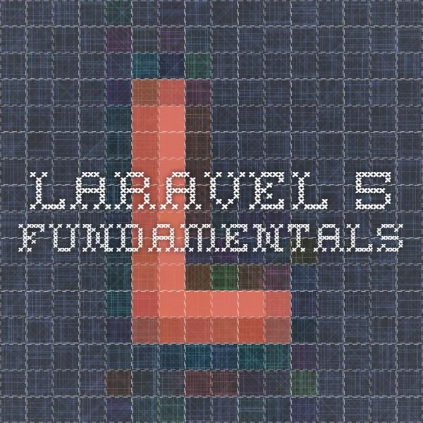 Laravel 5 Fundamentals
