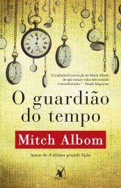 Baixar Livro O Guardião do Tempo -  Mitch Albom em PDF, ePub e Mobi ou ler online