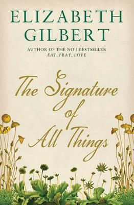 The Signature of All Things by Elizabeth Gilbert is a completely absorbing work of historical fiction. I loved Alma, the unlikely heroine, and her little world of moss, which is unexpectedly interrupted by love.