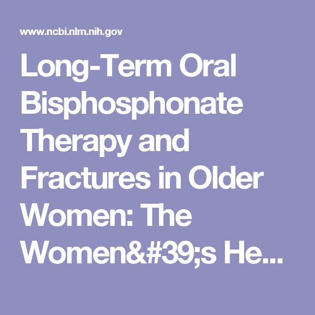 Long-Term Oral Bisphosphonate Therapy and Fractures in Older Women: The Women's Health Initiative.  - PubMed - NCBI