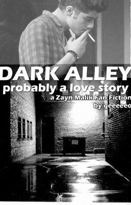 Dark Alley - a Zayn Malik Fan Fiction - Chapter 6: Green Hoodie. - geeeeeo