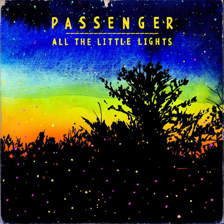 <Album> All the Little Lights <Artist> Passenger <Song> Things That Stop You Dreaming