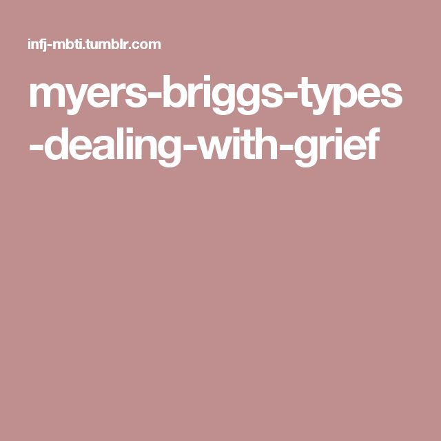 myers-briggs-types-dealing-with-grief