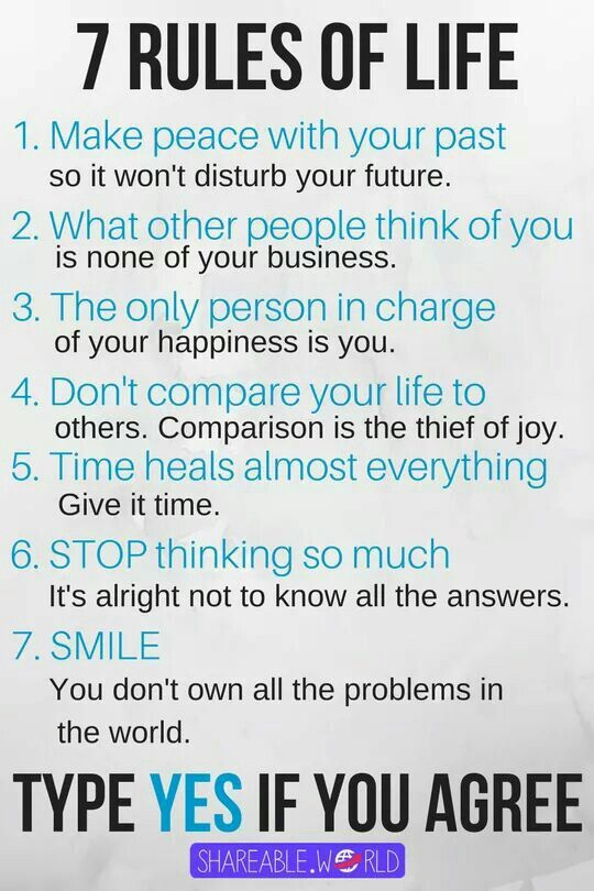 7 Rules of life. Great principles to live by!