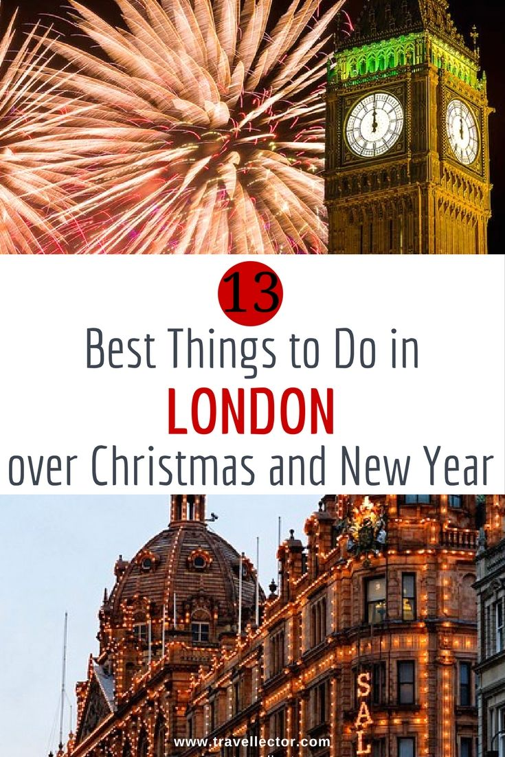 13 Best Things to Do in London over Christmas and New Year | Travellector #travel #traveltips #London #Christmas #NYE