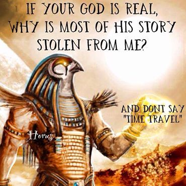 "Atheism, Recycled Mythology, Religion, God is Imaginary. If your god is real, why is most of his story stolen from me? And don't say ""time travel"""