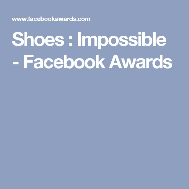 Shoes : Impossible - Facebook Awards