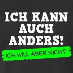 Sprüche T-Shirt: Ich kann auch anders!
