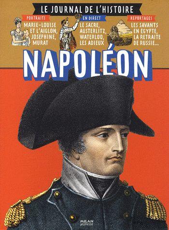Biographie de Napoléon Bonarparte, à partir des dates clés à retenir, des grands personnages qu'il a cotoyés, des anecdotes historiques.