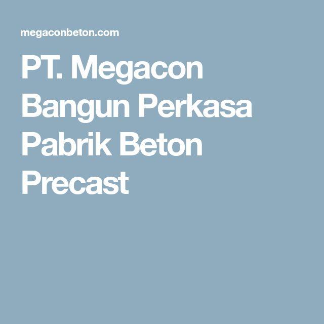 PT. Megacon Bangun Perkasa Pabrik Beton Precast