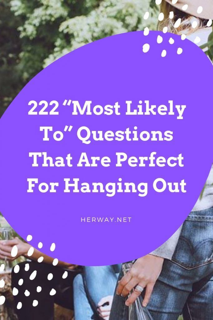 400 Most Likely To Questions That Are Perfect For Hanging Out This Or That Questions Questions For Friends Question Game