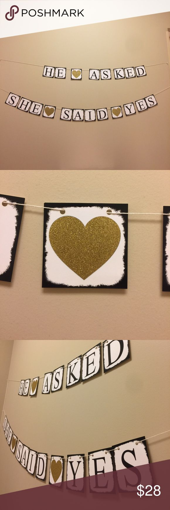 He asked and she said yes banner Use it for an engagement party or a wedding! Banner Details * Cardstock ( sizes : 4 x 4 inches. : White * Lettering : Black * Heart : Gold Glitter * Twine : White * Antiqued Edges : Black wedding decor Other