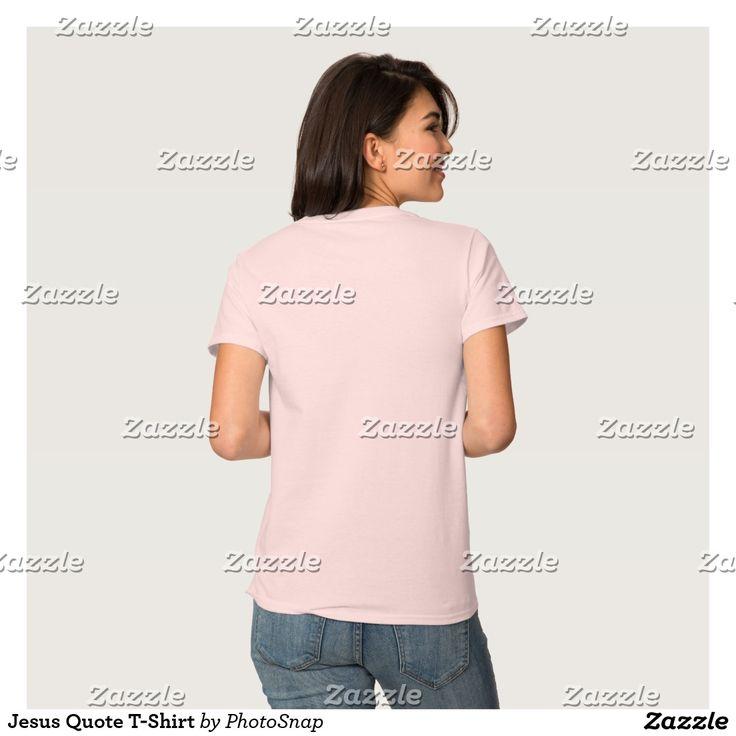 Jesus Quote T-Shirt