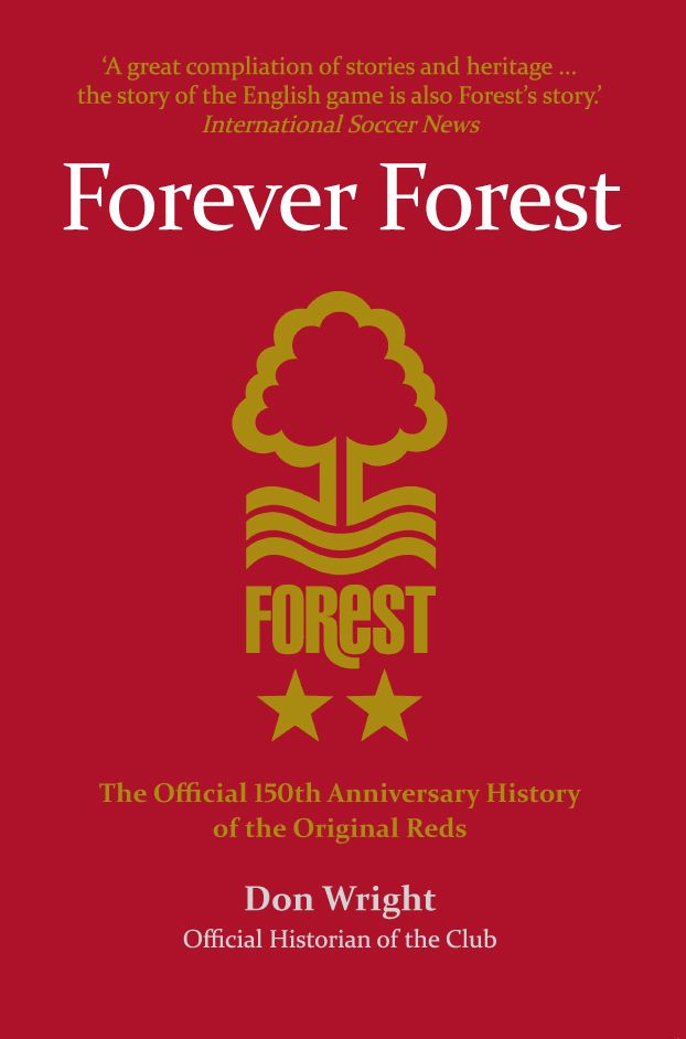 Forever Forest celebrates the 150th anniversary of Nottingham Forest, the second oldest professional football club in the world. Join official club historian Don Wright as he commemorates 150 years of the Reds, charting the lives of the people – officials, players and fans – who have made this world-famous football club.