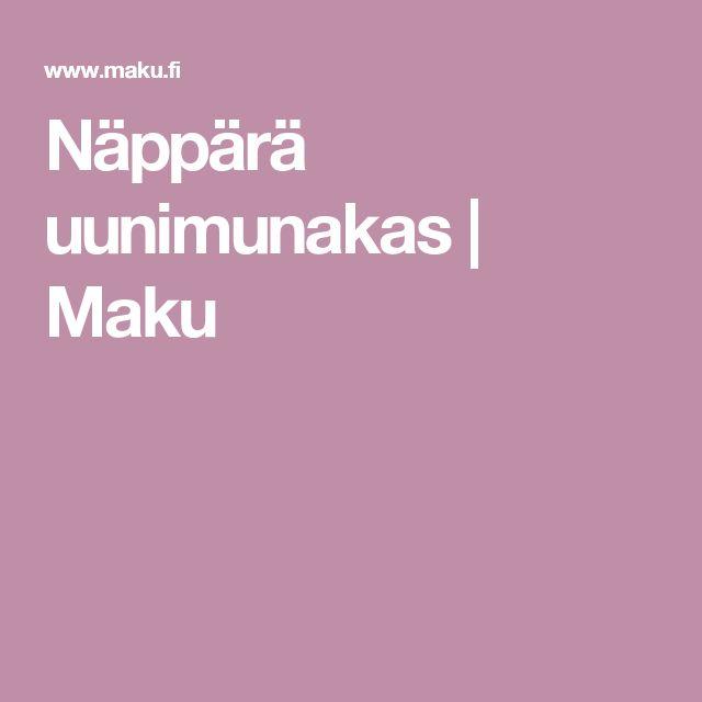 Näppärä uunimunakas | Maku